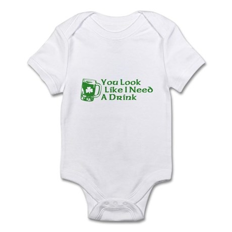 You Look Like I Need a Drink Infant Bodysuit