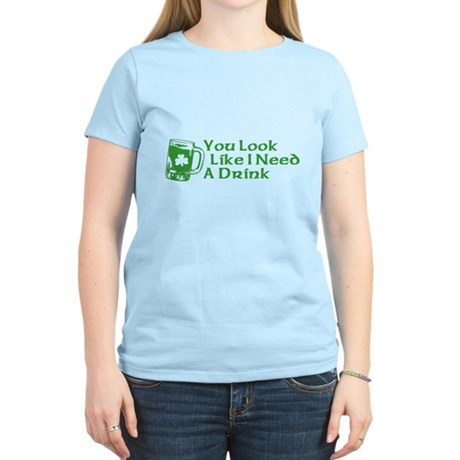 You Look Like I Need a Drink Womens Light T-Shirt