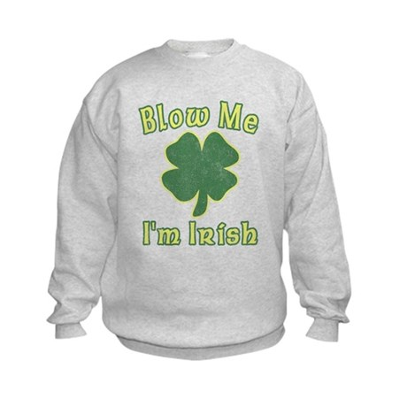 Blow Me I'm Irish Kids Sweatshirt