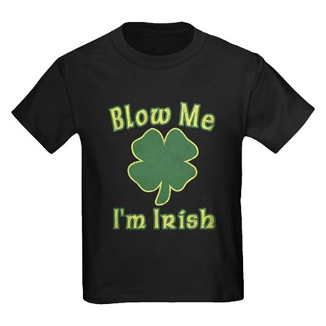 Blow Me I'm Irish Kids T-Shirt
