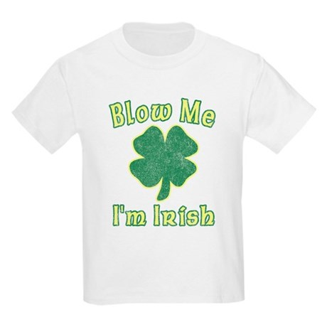 Blow Me I'm Irish Kids Light T-Shirt