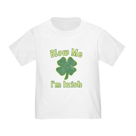 Blow Me I'm Irish Toddler T-Shirt