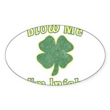 Blow Me I'm Irish Oval Sticker