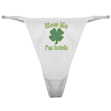 Blow Me I'm Irish Classic Thong