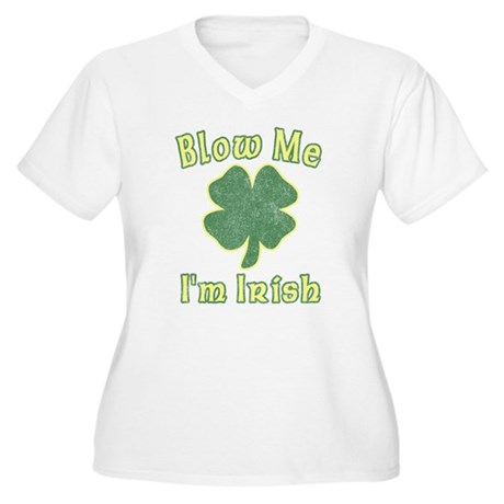 Blow Me I'm Irish Plus Size V-Neck Shirt