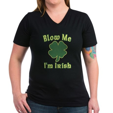 Blow Me I'm Irish Womens V-Neck T-Shirt
