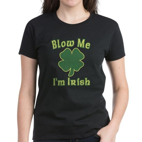 Blow Me I'm Irish Womens T-Shirt