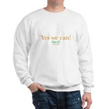 yes we can! obama in 08 Sweatshirt