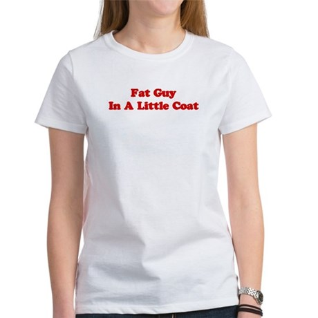 Fat Guy In A Little Coat Women's T-Shirt