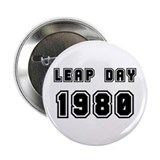 "LEAP DAY 1980 2.25"" Button"