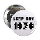 "LEAP DAY 1976 2.25"" Button"