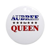 AUBREE for queen Ornament (Round)
