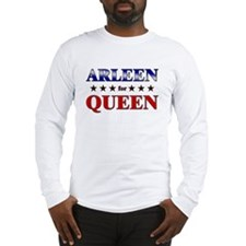 ARLEEN for queen Long Sleeve T-Shirt