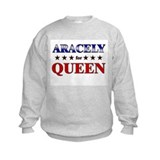 ARACELY for queen Sweatshirt
