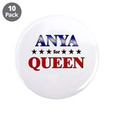 "ANYA for queen 3.5"" Button (10 pack)"
