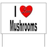 I Love Mushrooms Yard Sign