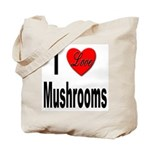 I Love Mushrooms Tote Bag