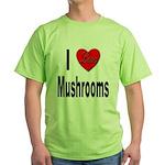 I Love Mushrooms Green T-Shirt