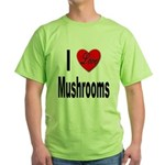 I Love Mushrooms (Front) Green T-Shirt
