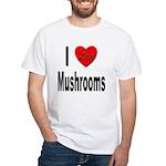I Love Mushrooms (Front) White T-Shirt