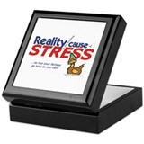 Reality Causes Stress Keepsake Box