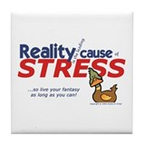 Reality Causes Stress Tile Coaster