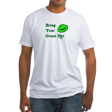 Bring your green hat Fitted T-Shirt