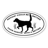 Huntin' With A Setter decal  Aufkleber