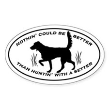 Huntin' With A Setter decal Decal