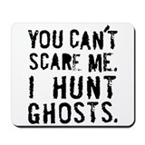 'You can't scare me' Mousepad