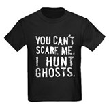 """I Hunt Ghosts"" T"