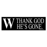 Thank God W Is Gone Bumper Bumper Sticker