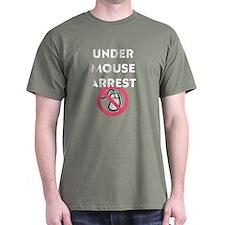 Under Mouse Arrest T-Shirt