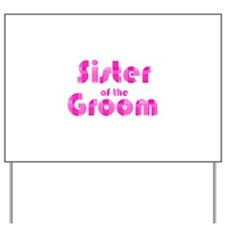Sister Of The Groom - Pink Bu Yard Sign