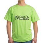 Practiced in Twitchcraft Green T-Shirt