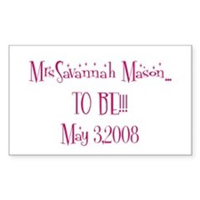 MrsSavannah Mason... TO BE!! Sticker (Rectangular