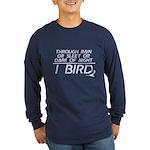 Through Rain... I Bird Long Sleeve Dark T-Shirt