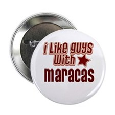 "I like guys with Maracas 2.25"" Button (10 pack)"
