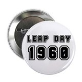 "LEAP DAY 1960 2.25"" Button"