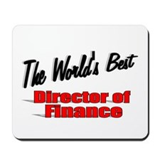 """"""" The World's Best Director of Finance"""" Mousepad"""