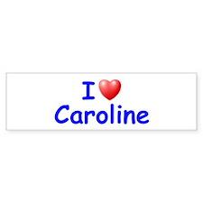 I Love Caroline (Blue) Bumper Bumper Sticker