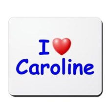 I Love Caroline (Blue) Mousepad