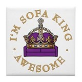 I'm Sofa King Awesome Tile Coaster