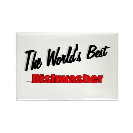 """The World's Best Dishwasher"" Rectangle Magnet"