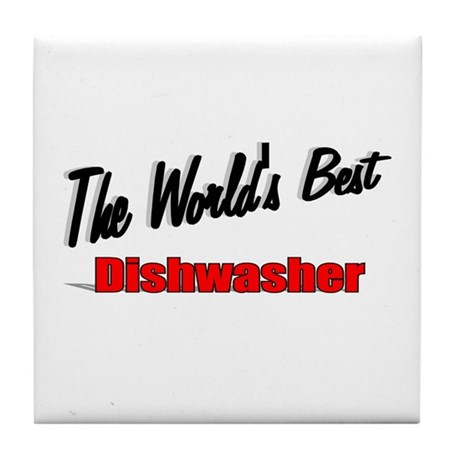 """The World's Best Dishwasher"" Tile Coaster"
