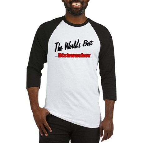 """The World's Best Dishwasher"" Baseball Jersey"