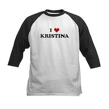 I Love KRISTINA Tee