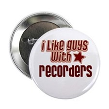 "I like guys with Recorders 2.25"" Button"