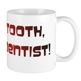 Save a tooth Mug