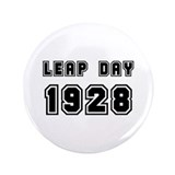 "LEAP DAY 1928 3.5"" Button"
